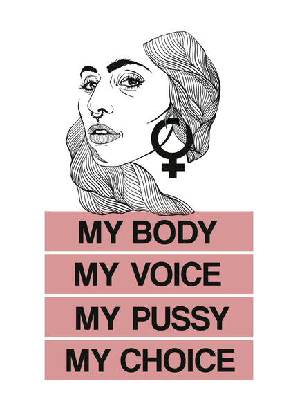 "Affisch - ""My body, my voice, my pussy, my choice"""