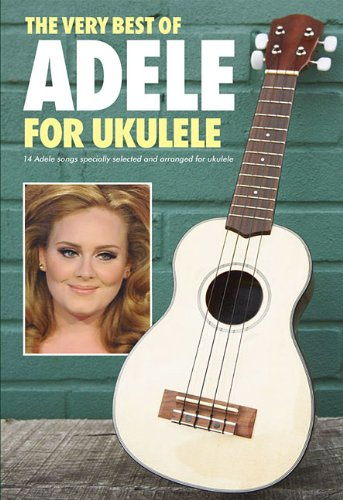 Very Best of Adele for Ukulele Book