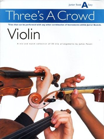 Three's A Crowd - Violin - Junior Book A Easy