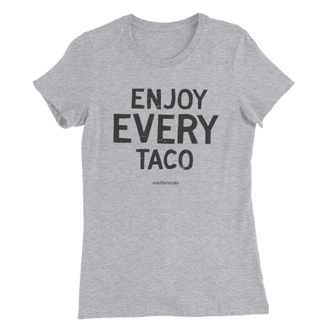 Enjoy Every Taco- Heather Grey Women's Slim Fit T-Shirt