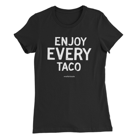 Enjoy Every Taco - Black Women's Slim Fit T-Shirt