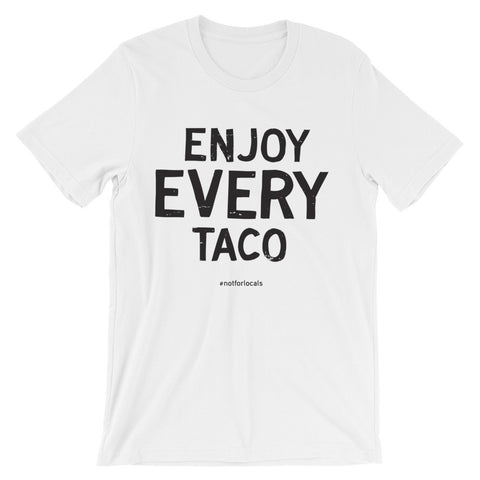 Enjoy Every Taco - Unisex short sleeve t-shirt