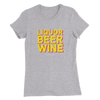 Liquor Beer Wine - Women's Slim Fit T-Shirt