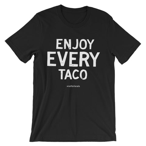 Enjoy Every Taco - Black Unisex short sleeve t-shirt