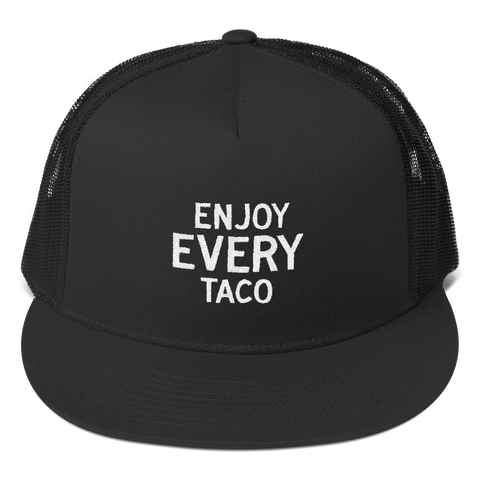 Enjoy Every Taco Trucker Cap - Black