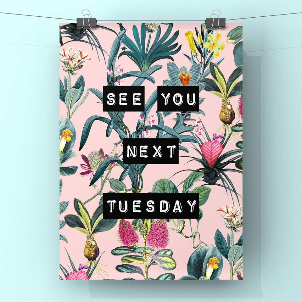 See You Next Tuesday (Pink) Print