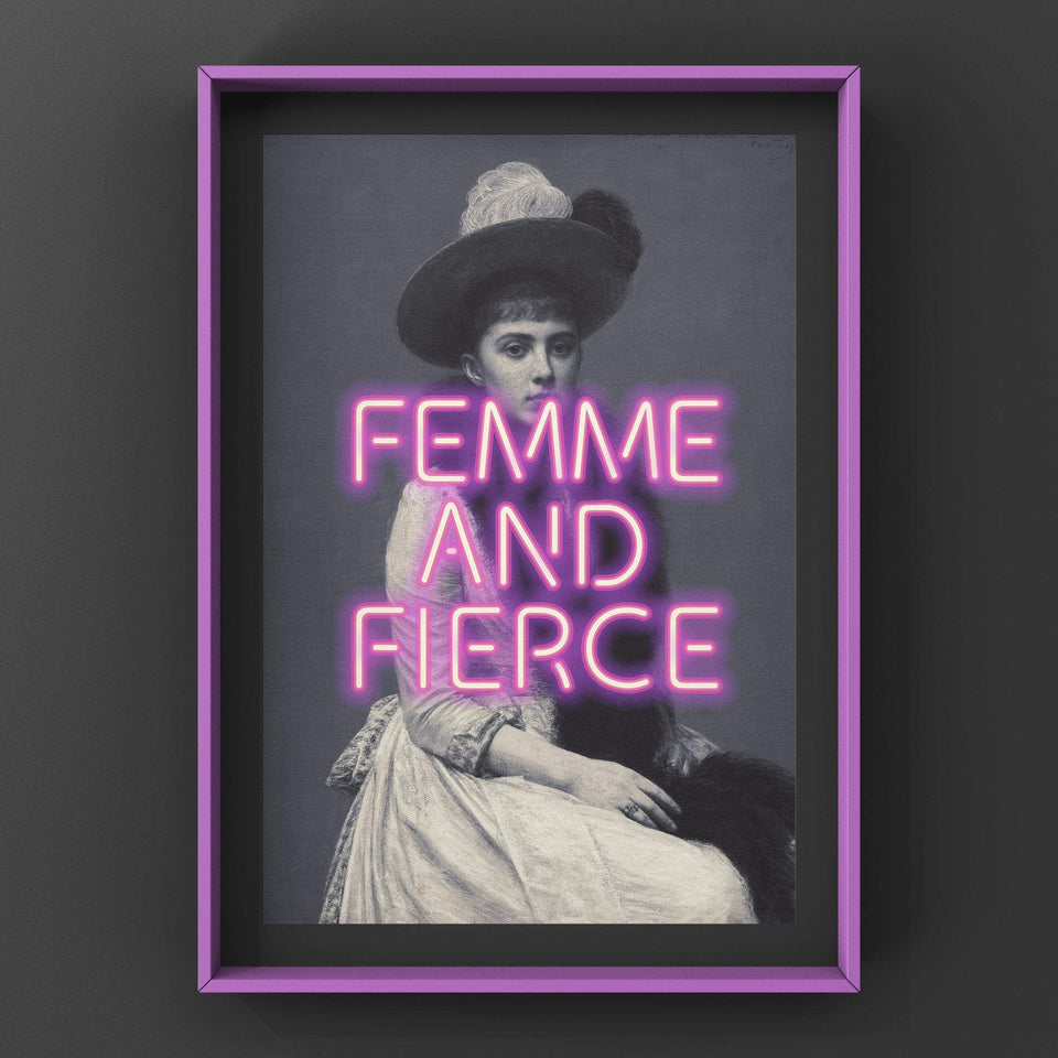 Femme And Fierce Print