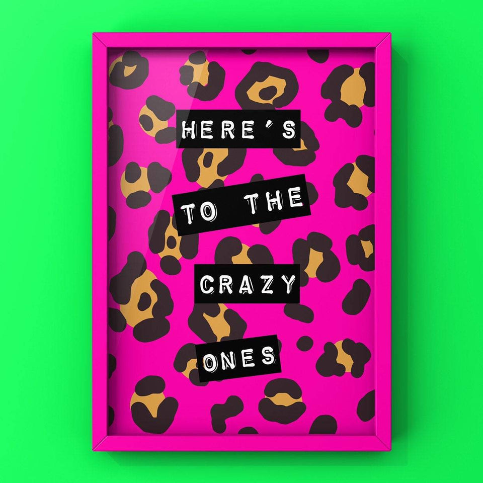 Here's To The Crazy Ones Print