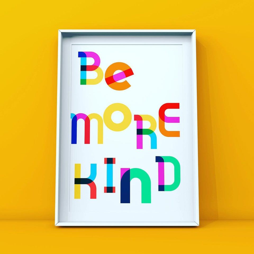 Be More Kind Print