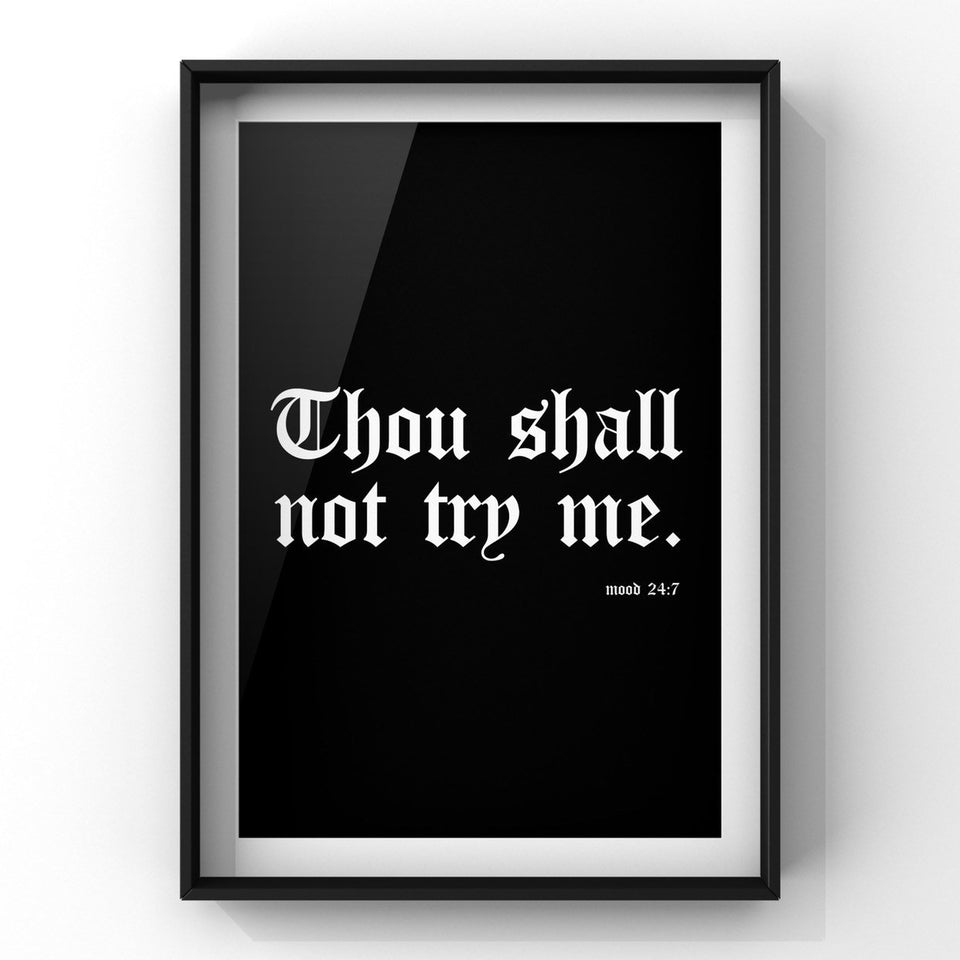 Thou Shall Not Try Me Print