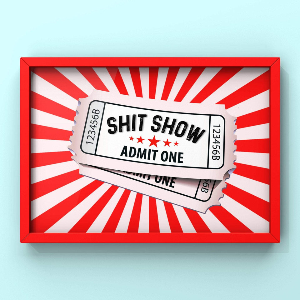 Welcome To The Shit Show Print