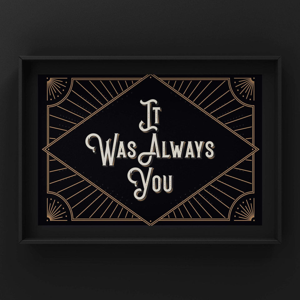 It Was Always You (Gold) Print