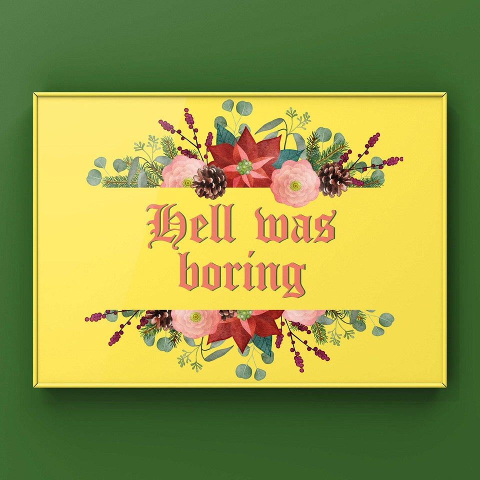 Hell Was Boring Print