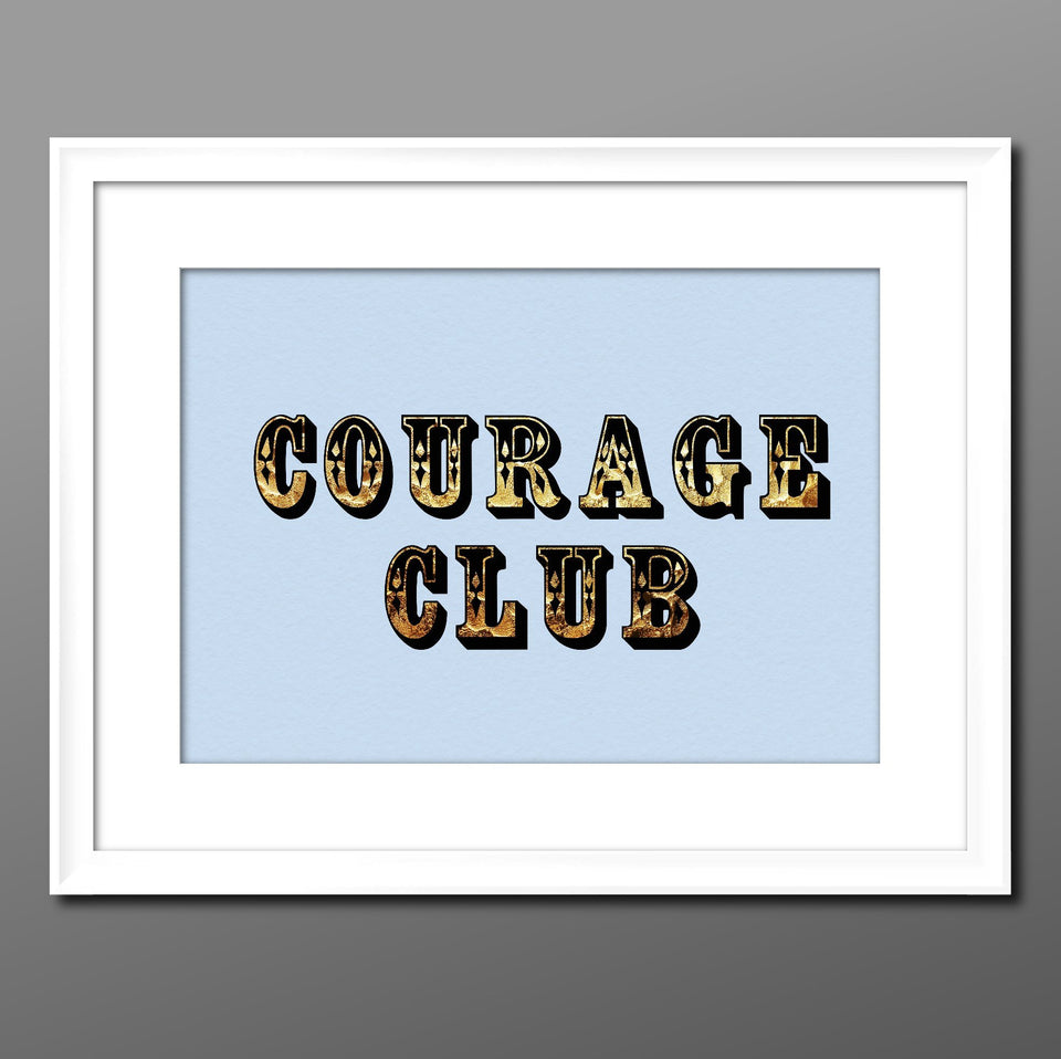 Courage Club (Blue) Print