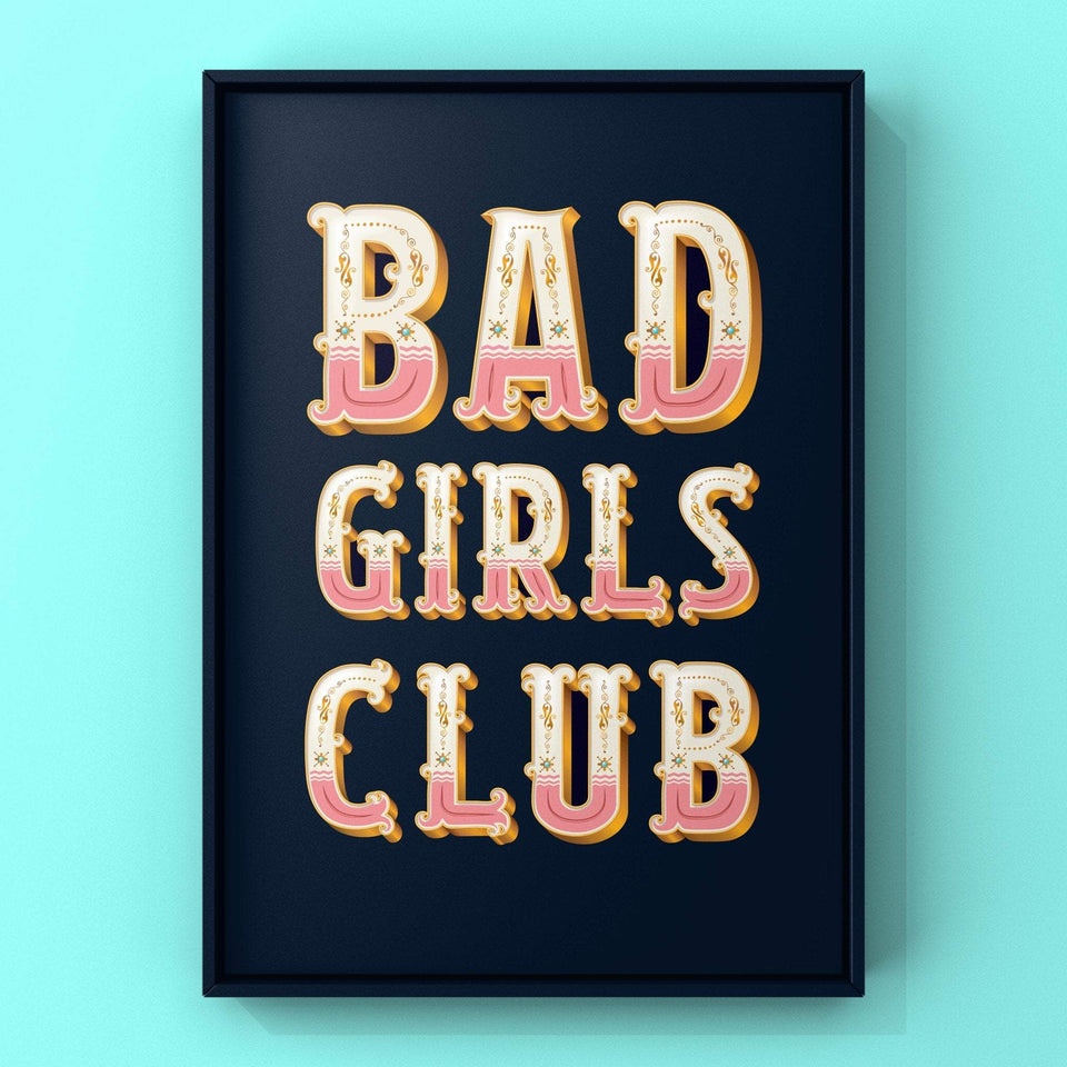 Bad Girls Club Print