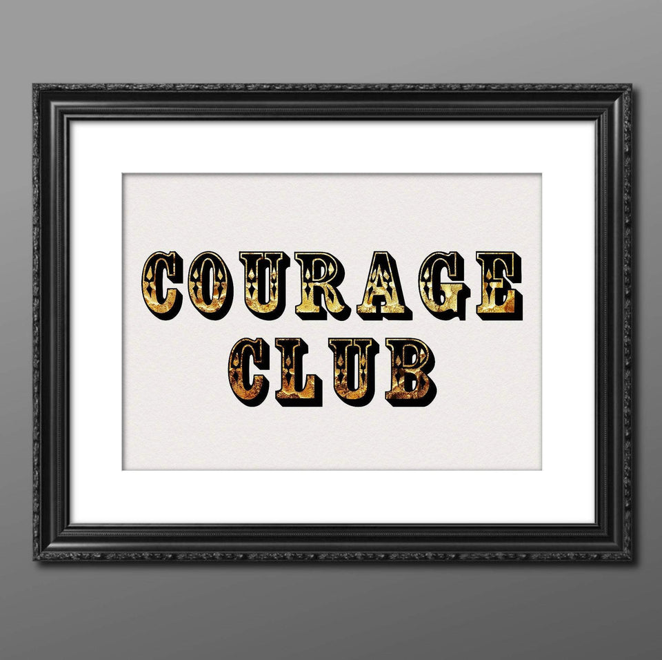 Courage Club (Grey) Print