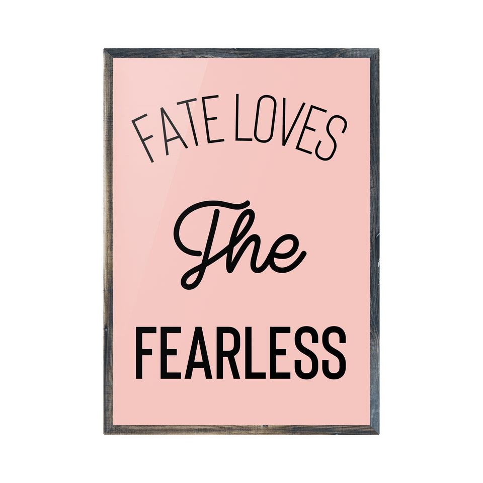 Fate Loves The Fearless Print