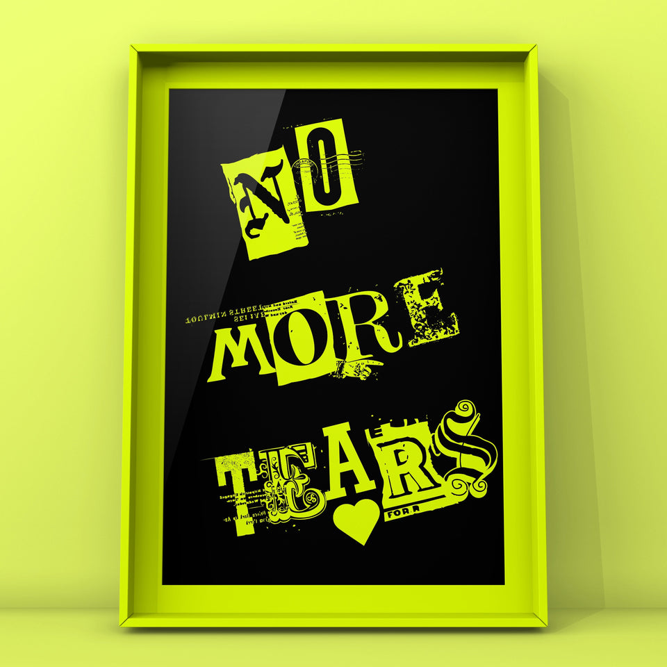 No More Tears Typography Print