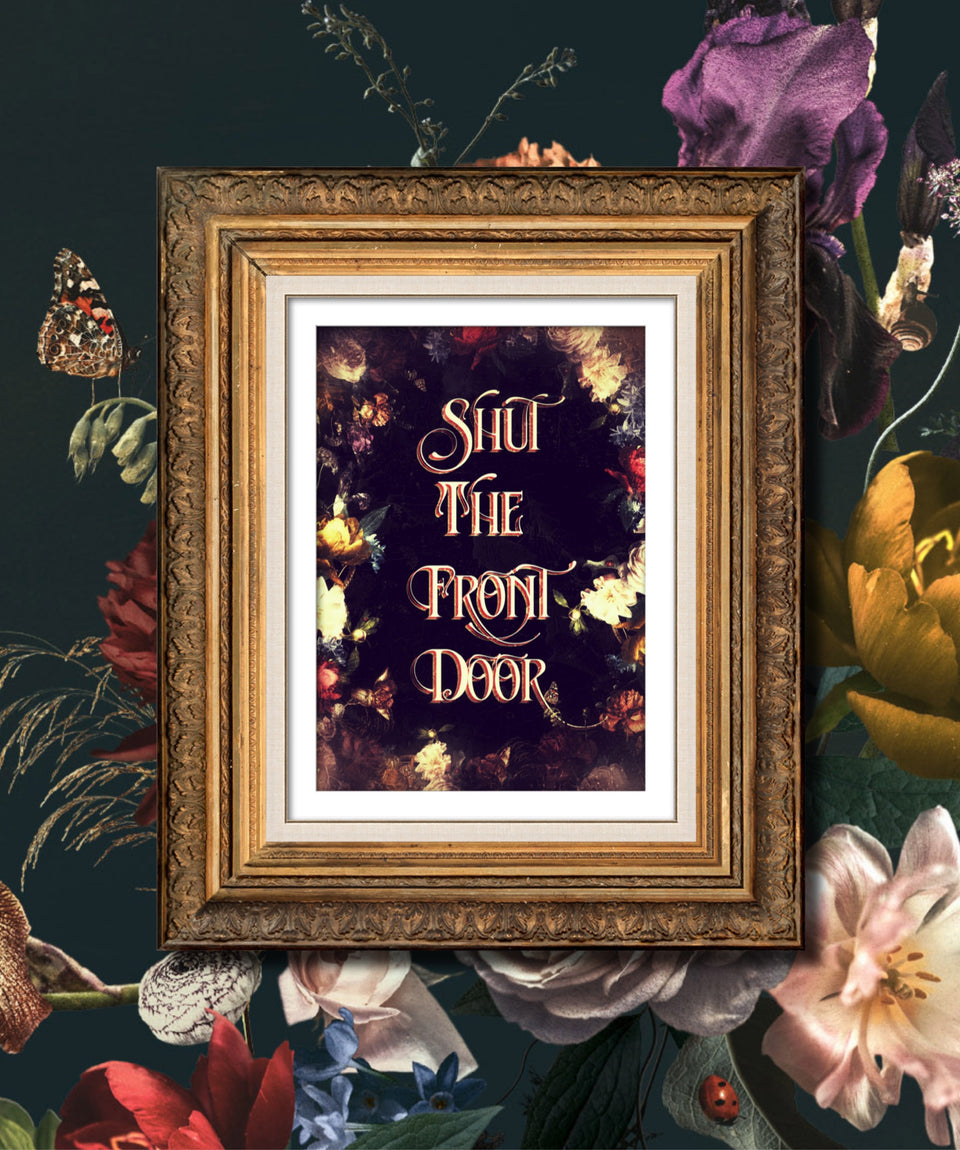Shut The Front Door Print