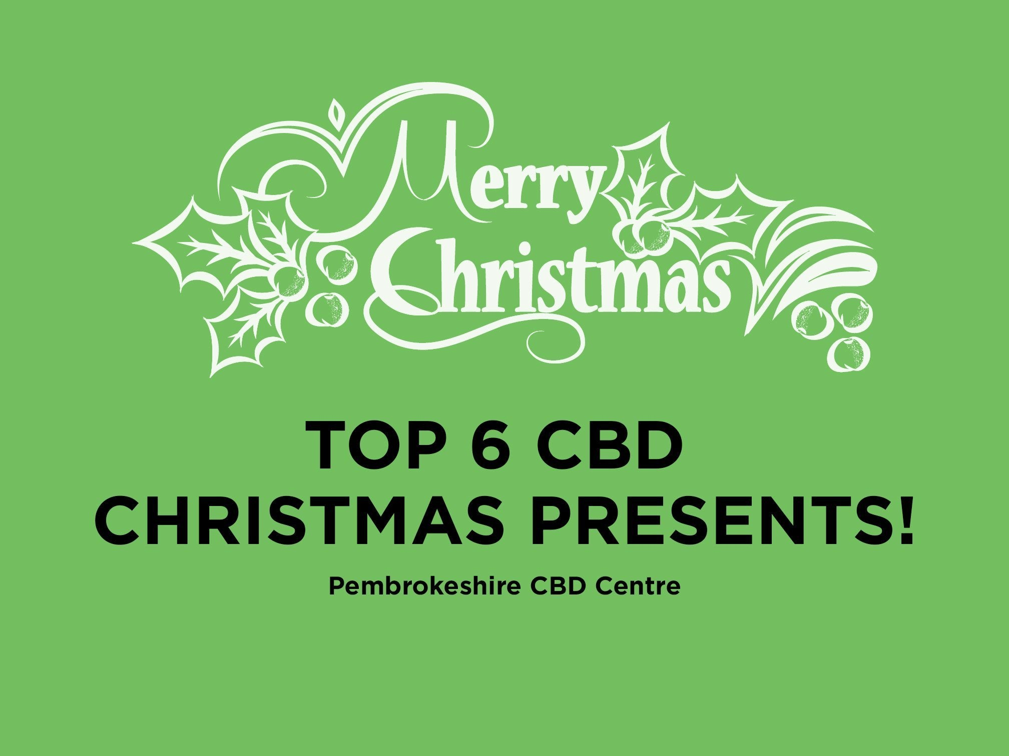 Top 6 CBD Christmas Gifts 2019