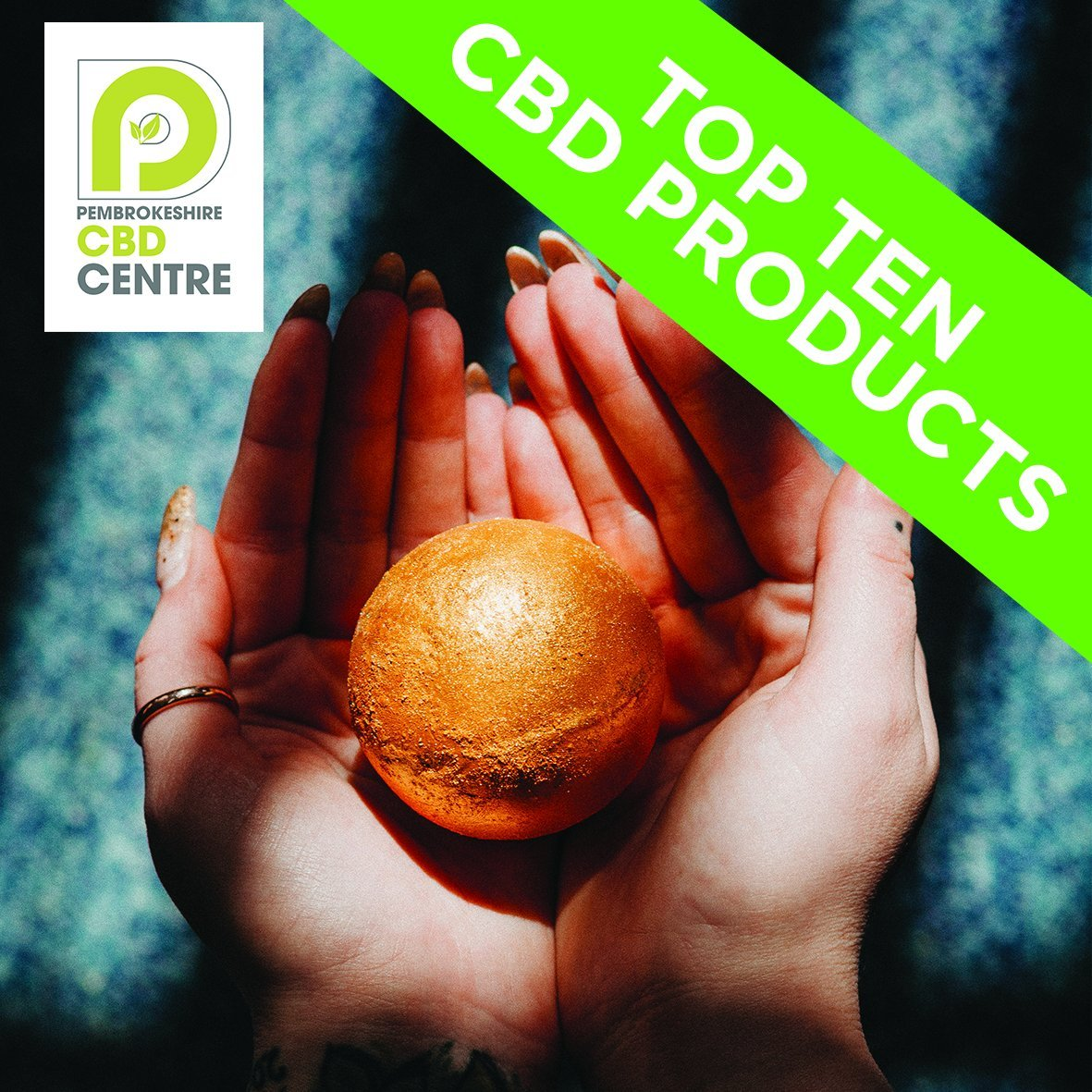 Top Ten CBD Products May 2020 UK