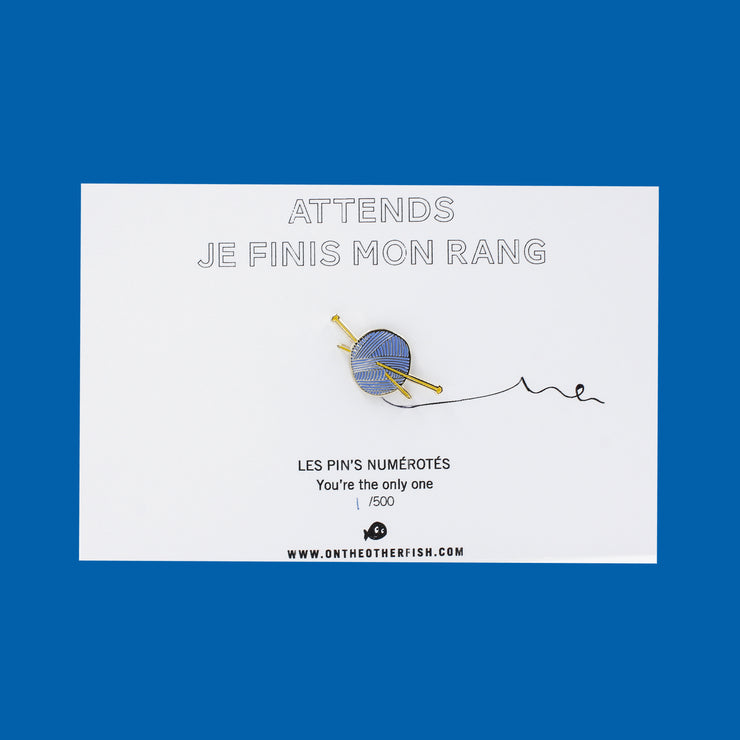 Pin's - Attends, je finis mon rang