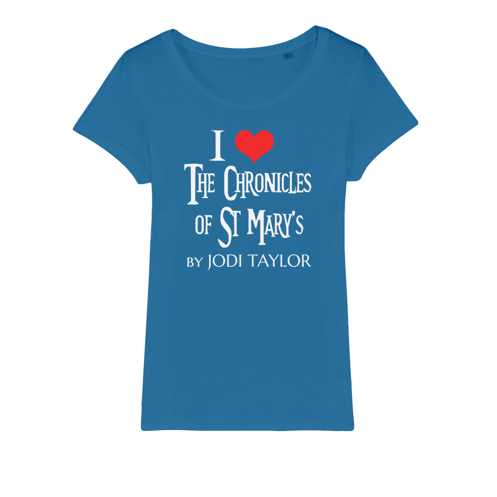 I LOVE THE CHRONICLES OF ST MARY'S Organic Jersey Womens T-Shirt - Jodi Taylor
