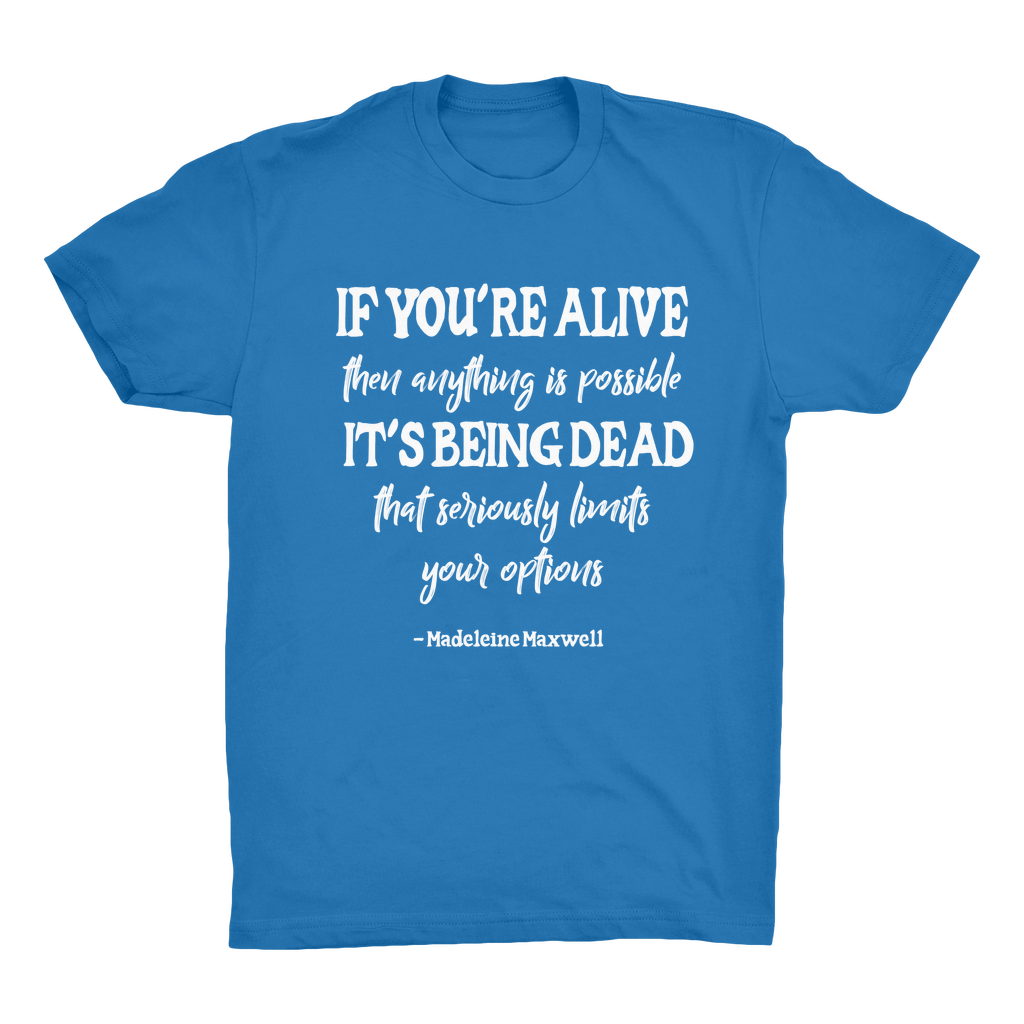 """If You're Alive Anything Is Possible"" Quotes Range (UK) Organic Adult T-Shirt - Jodi Taylor"
