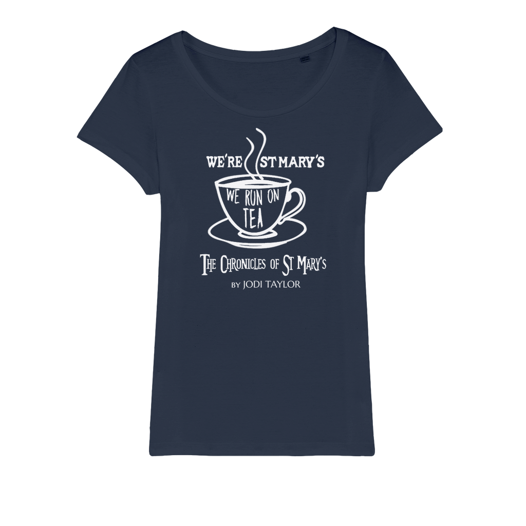 We're St Mary's And We Run On Tea (UK) Organic Jersey Womens T-Shirt - Jodi Taylor