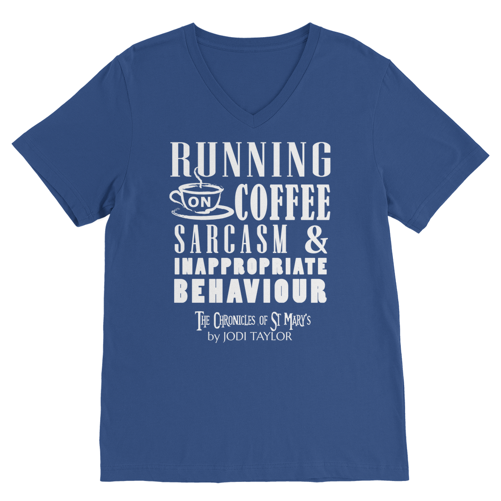 Running on Coffee, Sarcasm and Inappropriate Behavior (UK) Classic V-Neck T-Shirt - Jodi Taylor