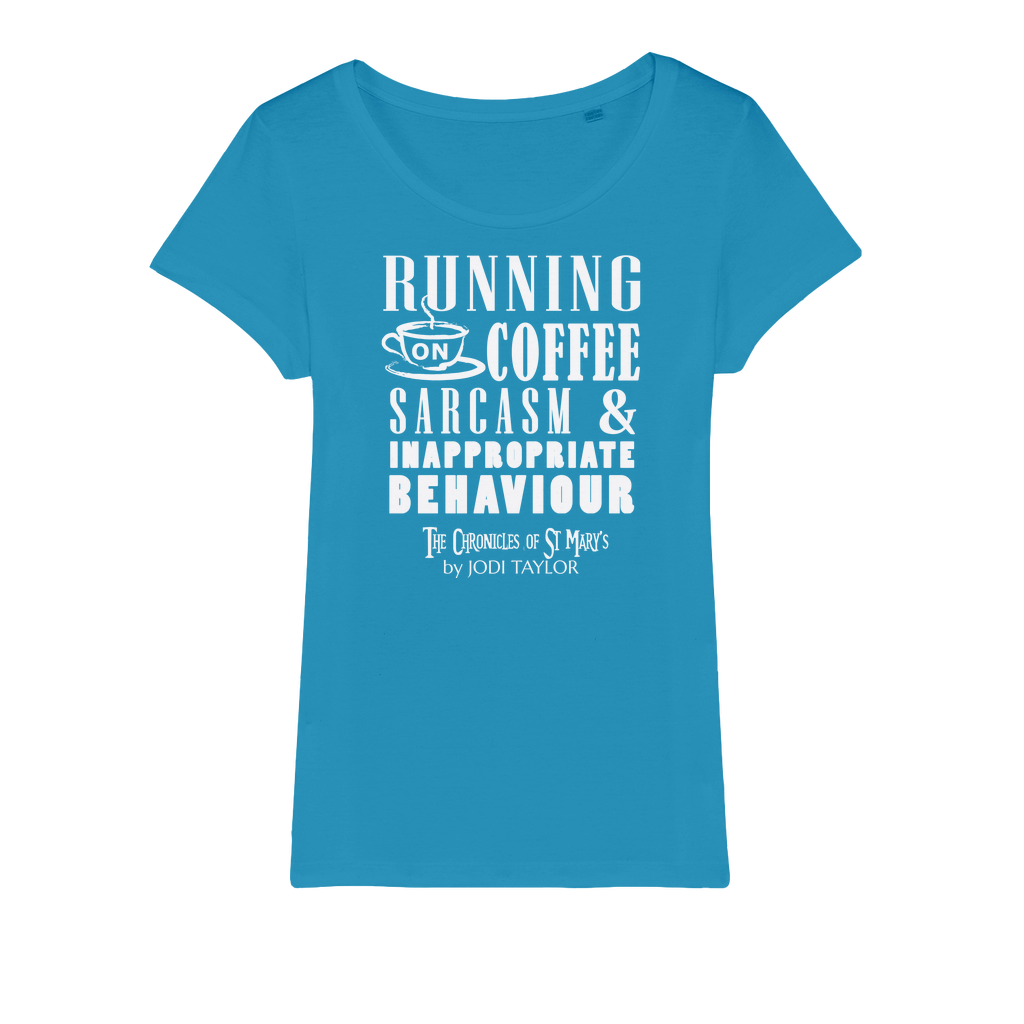 Running on Coffee, Sarcasm and Inappropriate Behavior (UK) Organic Jersey Womens T-Shirt - Jodi Taylor