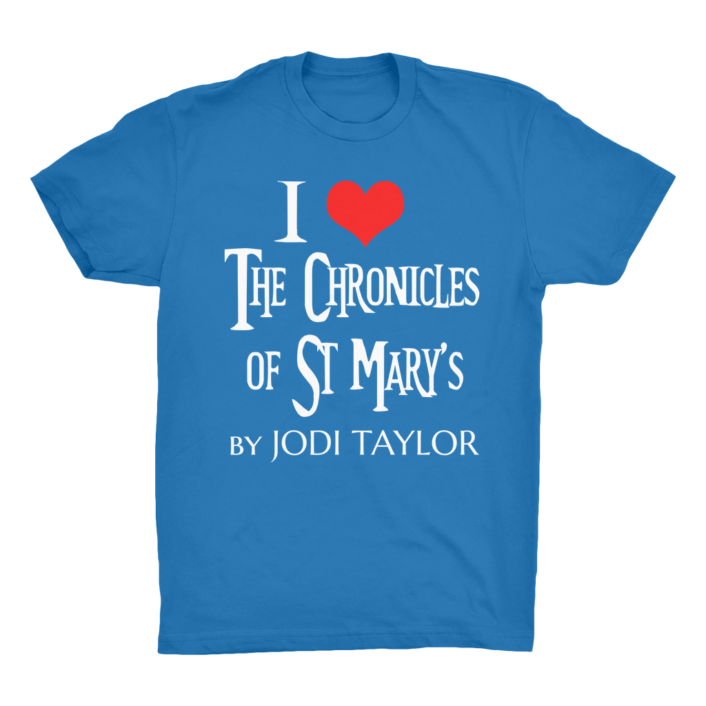 I LOVE THE CHRONICLES OF ST MARY'S Organic Adult T-Shirt - Jodi Taylor