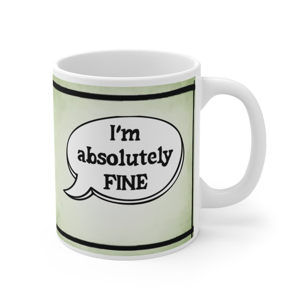 I'm Absolutely Fine - St Mary's Quotes Range Mug (UK) - Jodi Taylor