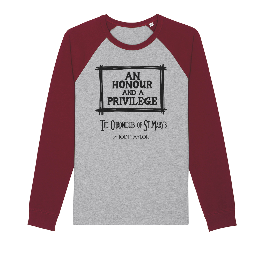 """An Honour and a Privilege"" Quotes Range (UK) Organic Raglan Long Sleeve Shirt - Jodi Taylor"