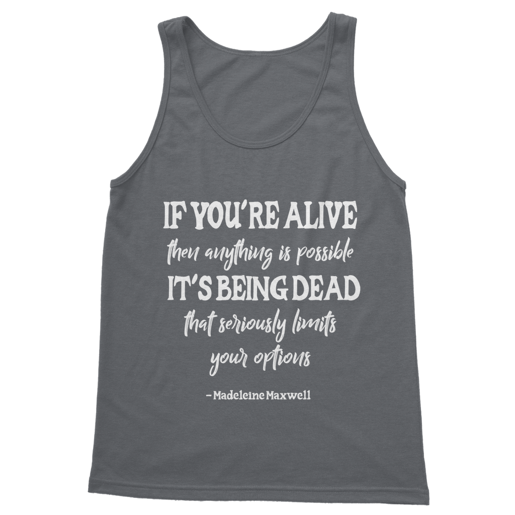 """If You're Alive Anything Is Possible"" Quotes Range (UK) Classic Adult Vest Top - Jodi Taylor"