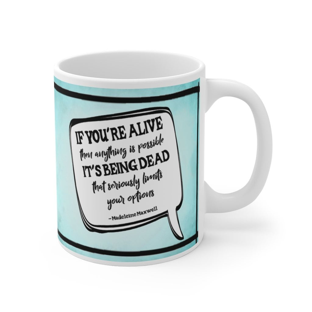 If You're Alive - St Mary's Quotes Range Mug (UK) - Jodi Taylor