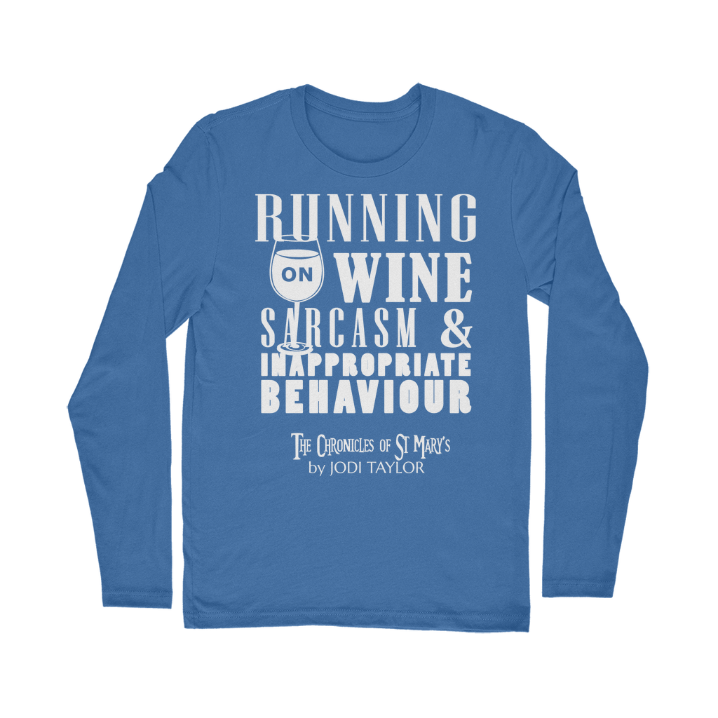 Running on Wine, Sarcasm and Inappropriate Behavior (UK) Classic Long Sleeve T-Shirt - Jodi Taylor