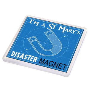I'm a St Mary's Disaster Magnet Coaster