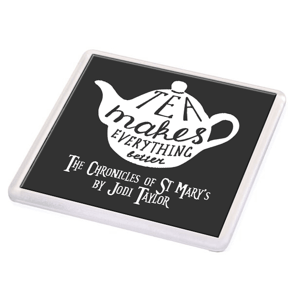 Tea Makes Everything Better Coaster