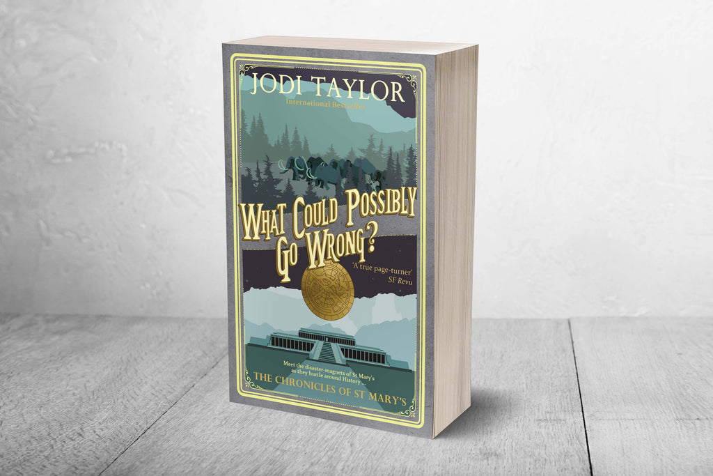What Could Possibly Go Wrong? - Signed Copy (UK) - Jodi Taylor