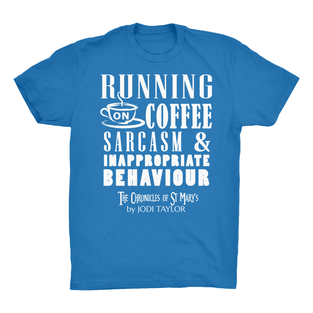Running on Coffee, Sarcasm and Inappropriate Behavior (UK) Organic Adult T-Shirt - Jodi Taylor