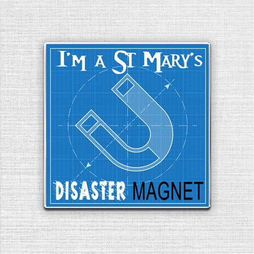 I'm a St Mary's Disaster Magnet Pin Badge