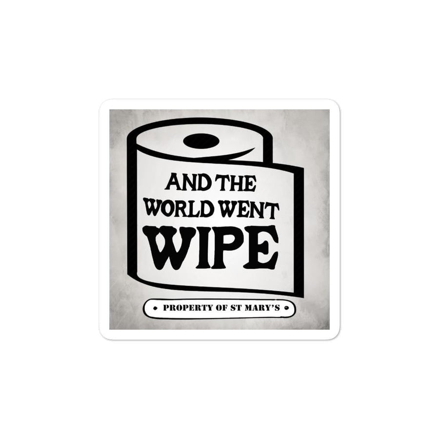 And The World Went Wipe Fundraiser Bubble-free stickers