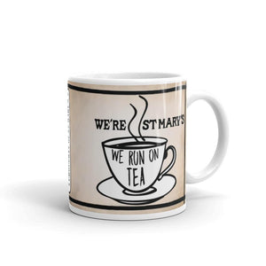 We Run On Tea - St Mary's Quotes Range Mug