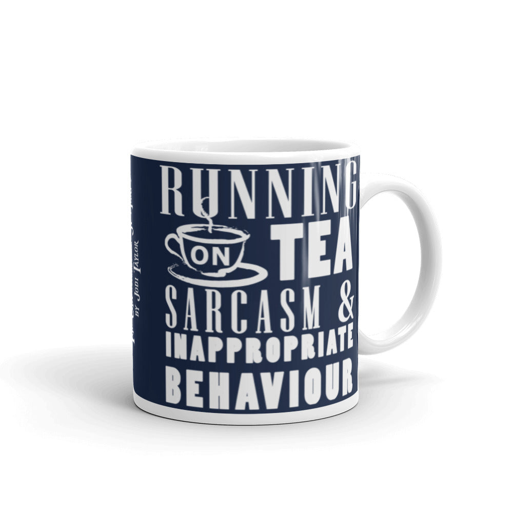 Running on Tea, Sarcasm and Inappropriate Behavior Mug - Jodi Taylor