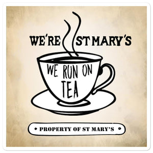 We're St Mary's And We Run On Tea Bubble-free stickers - Jodi Taylor