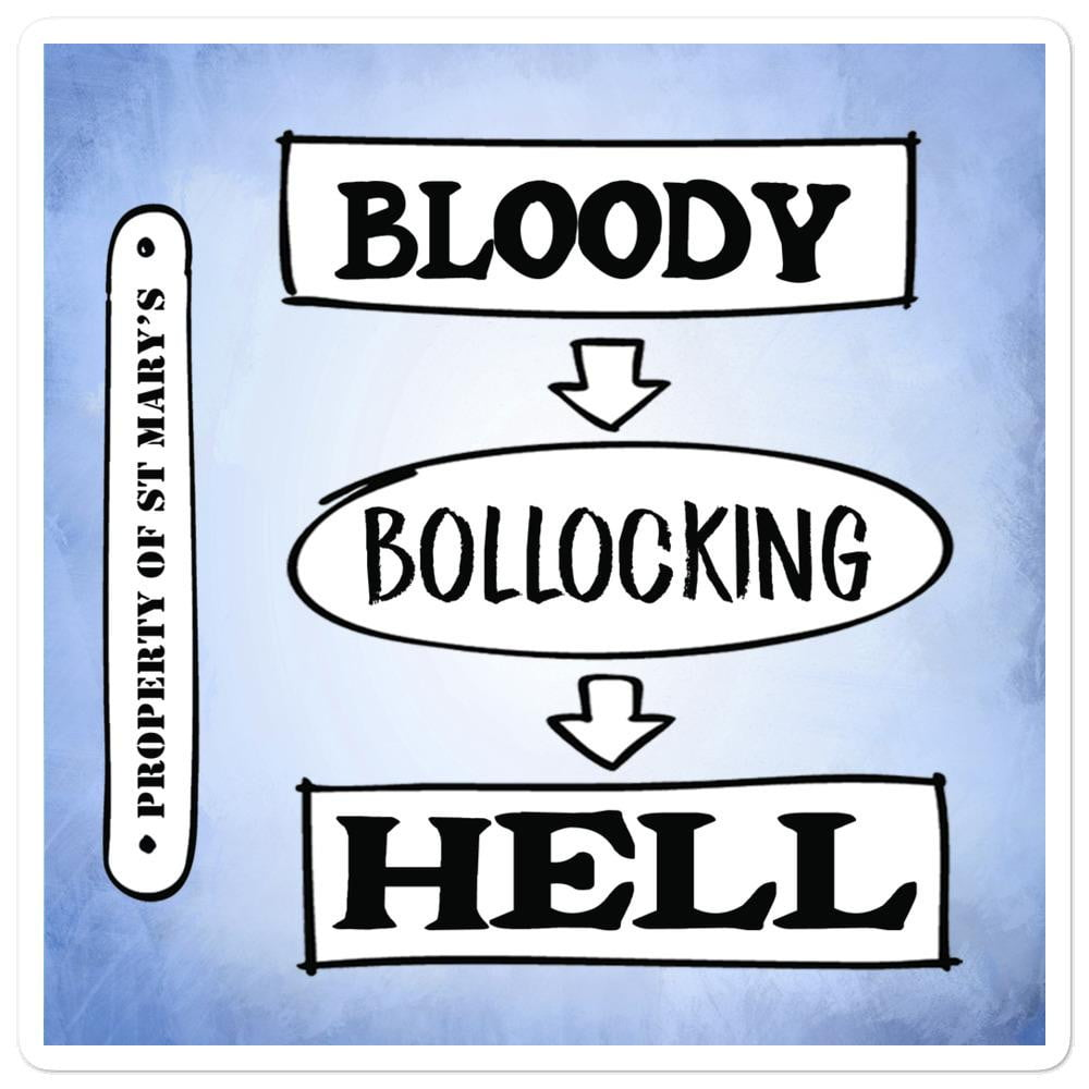 Bloody Bollocking Hell - St Mary's Quotes Range Bubble-free stickers - Jodi Taylor