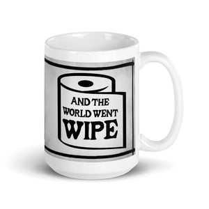 And The World Went Wipe Fundraising Mug