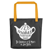 Load image into Gallery viewer, Tea Makes Everything Better Tote bag