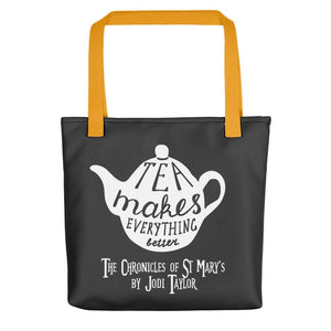 Tea Makes Everything Better Tote bag - Jodi Taylor